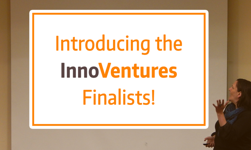 Announcing: InnoVentures Finalists