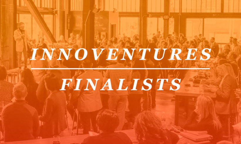 Meet the 2018 InnoVentures Finalists!